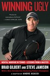 Winning Ugly by Brad Gilbert