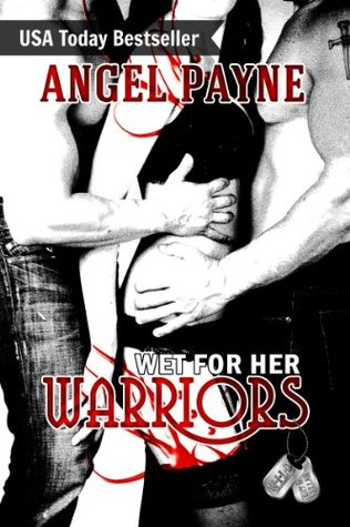 Wet For Her Warriors (The WILD Boys Of Special Forces #5)