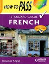 How To Pass Standard Grade French (including CD) Colour Edition