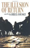 The Illusion of Return: A Novel. by Samir El-Youssef