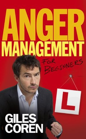 Anger Management for Beginners by Giles Coren