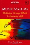 Music Asylums: Wellbeing Through Music in Everyday Life