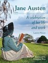 Jane Austen A Celebration of her Life and Work