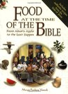 Food at the Time of the Bible: From Adam's Apple to the Last Supper