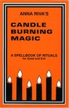 Candle Burning Magic by Anna Riva