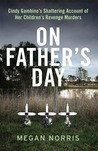On Father's Day, Cindy Gambino's Shattering Account Of Her Children's Revenge Murders
