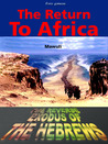 The Return To Africa The Reverse Exodus of the Hebrews by Mawuli