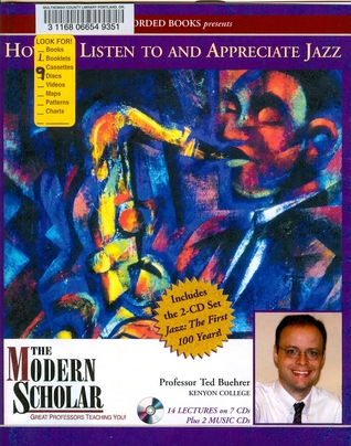 The Modern Scholar - How to Listen and Appreciate Jazz - Ted Buehrer