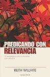 Predicando con relevancia: Preaching with Relevance
