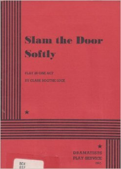 Slam the Door Softly: Play in One Act