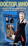 Doctor Who: 200 Facts on the Characters and Making of the BBC TV Series