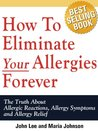 How To Eliminate Your Allergies Forever: The Truth About Allergic