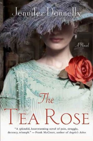 The Tea Rose by Jennifer Donnelly