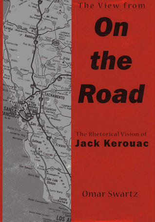 The View From On the Road: The Rhetorical Vision of Jack Kerouac