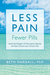 Less Pain, Fewer Pills by Beth Darnall