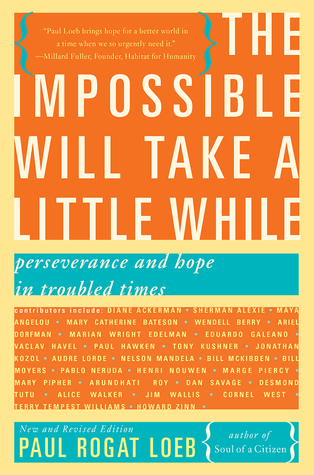 Free online download The Impossible Will Take a Little While: Perseverance and Hope in Troubled Times PDF