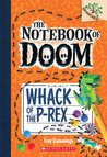 The Notebook of Doom #5: Whack of the P-Rex (A Branches Book) - Library Edition
