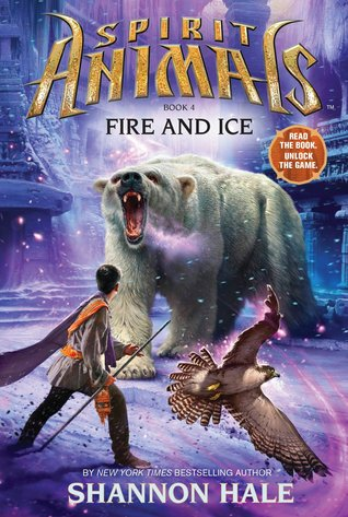 Fire and Ice (Spirit Animals, #4)