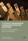 IT Service Management Foundation Practice Questions: For ITIL® V3 Foundation Exam Candidates