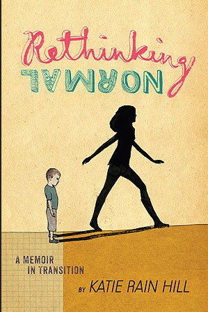 Rethinking Normal: A Memoir in Transition