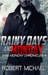 Rainy Days and Monday (The Jake Monday Chronicles)