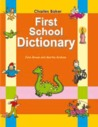 First School Dictionary (Charles Baker)