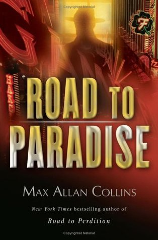 Road to Paradise by Max Allan Collins