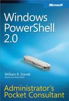 Windows PowerShellTM 2.0 Administrators Pocket Consultant: Administrator's Pocket Consultant