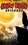 Snow Blood: Episode 2 (Adventures of a Vampire Dog)