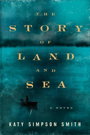 The Story of Land and Sea: A Novel