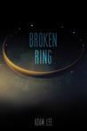 Broken Ring (Caliel Cycle, #2)