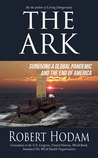 The Ark: Surviving a Global Pandemic and the End of America