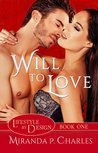 Will to Love (Lifestyle by Design, #1)