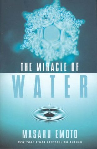 The Miracle of Water by Masaru Emoto