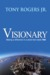 Visionary:Making a difference in a world that needs YOU