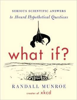 Serious Scientific Answers to Absurd Hypothetical Questions -  Randall Munroe