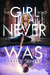 The Girl Who Never Was (Otherworld, #1)