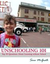 Unschooling 101: Top 10 Questions About Learning Without School