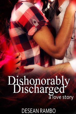 Dishonorably Discharged: A Love Story