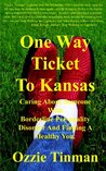 One Way Ticket To Kansas Caring About Someone With Borderline Personality Disorder And Finding A Healthy You