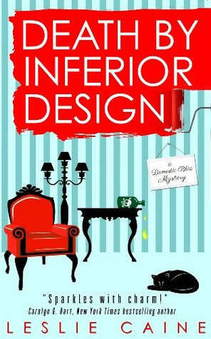 Download Death by Inferior Design (Domestic Bliss Mysteries #1) (A Domestic Bliss Mystery #1) PDF