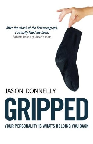 Gripped: Your Personality is Whats Holding You Back