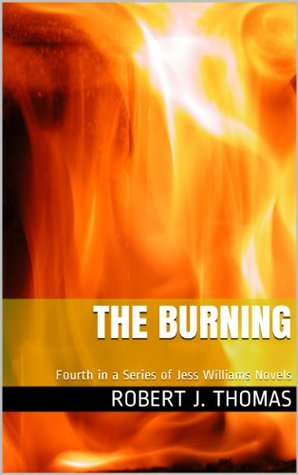 THE BURNING (A Jess Williams Novel)