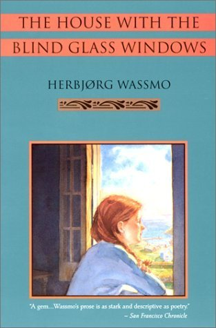 The House with the Blind Glass Windows by Herbjørg Wassmo