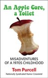 An Apple Core, a Toilet: Misadventures of a 1970s Childhood
