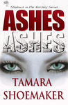 Ashes, Ashes by Tamara Shoemaker