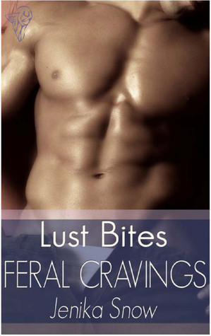 Feral Cravings by Jenika Snow