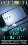Write Your Way Out of the Rat Race...And Step Into a Career You Love