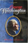 A biography of George Washington: The patriot president (Sons of Liberty series)