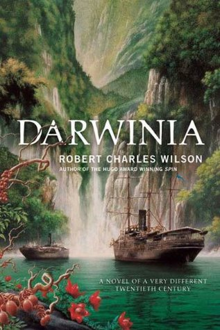 Download free Darwinia: A Novel of a Very Different Twentieth Century by Robert Charles Wilson PDF